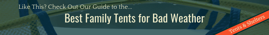 best family tents for bad weather Banner